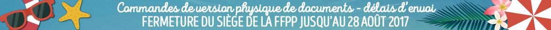 Vacances été 2017 - Fermeture du siège de la FFPP